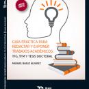 Nueva obra de Tirant lo Blanch: «Guía práctica para redactar y presentar Trabajos académicos: TFG-TFM y Tesis Doctoral»