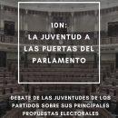 Debate 30 de octubre sobre el 10N: «La juventud a las puertas del Parlamento»